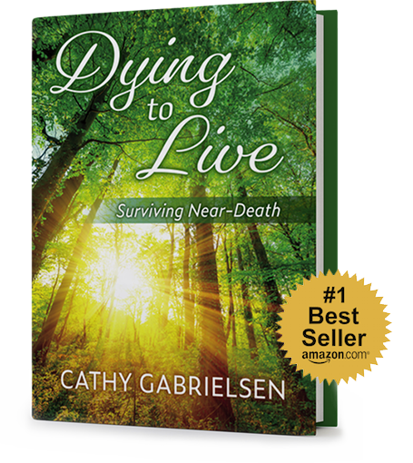 Cathy Gabrielsen Dying to Live Bestseller